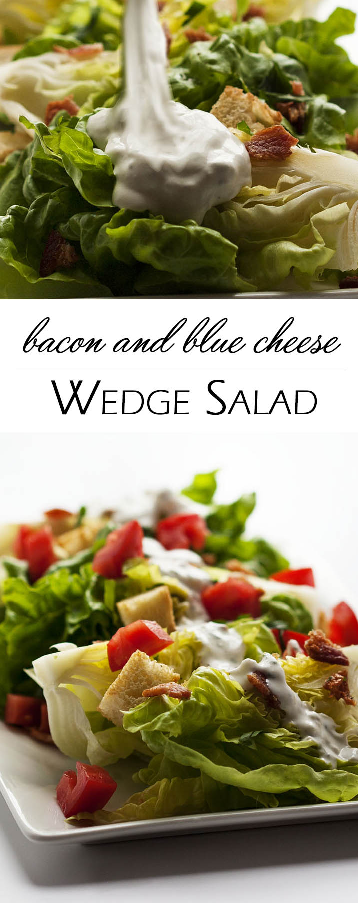 Blue Cheese and Bacon Wedge Salad - Creamy blue cheese, crispy bacon, and ripe tomatoes combine with tender lettuce in this version of the classic salad. | justalittlebitofbacon.com