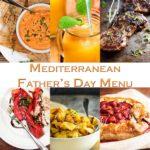 Mediterranean Inspired Father's Day Menu