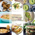 16 Reasons to Visit Your Farmer's Market - Recipe Roundup