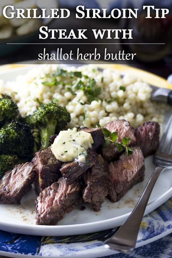 Juicy and packed full of beefy flavor, grilled sirloin tip steaks topped with an amazing herb and shallot compound butter are an easy weeknight dinner which won't heat up your house. | justalittlebitofbacon.com #summerrecipes #steak #grillrecipes #compoundbutter #easydinner