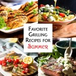 6 Favorite Grilling Recipes for Summer