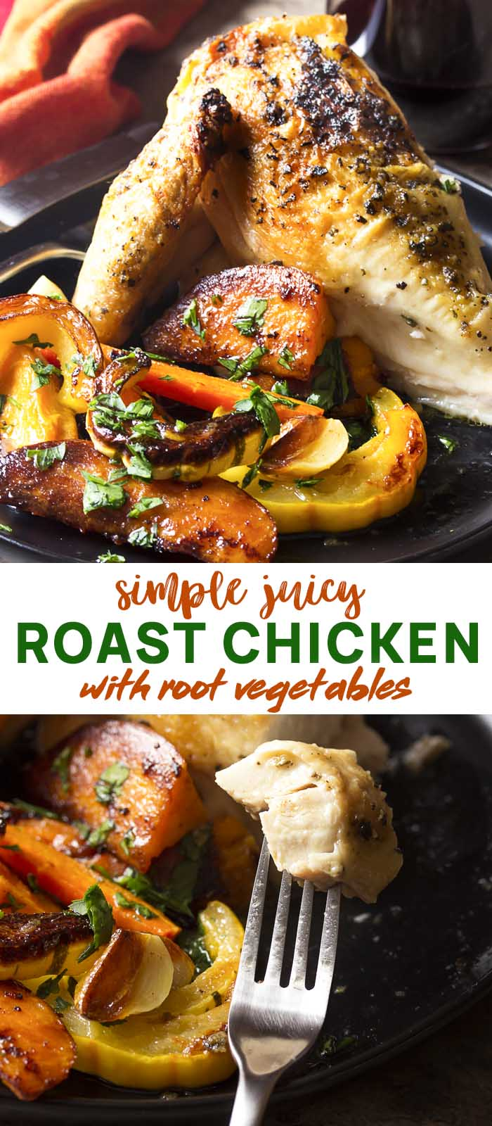 Two view of roasted chicken and vegetables with text overlay - Roast Chicken.