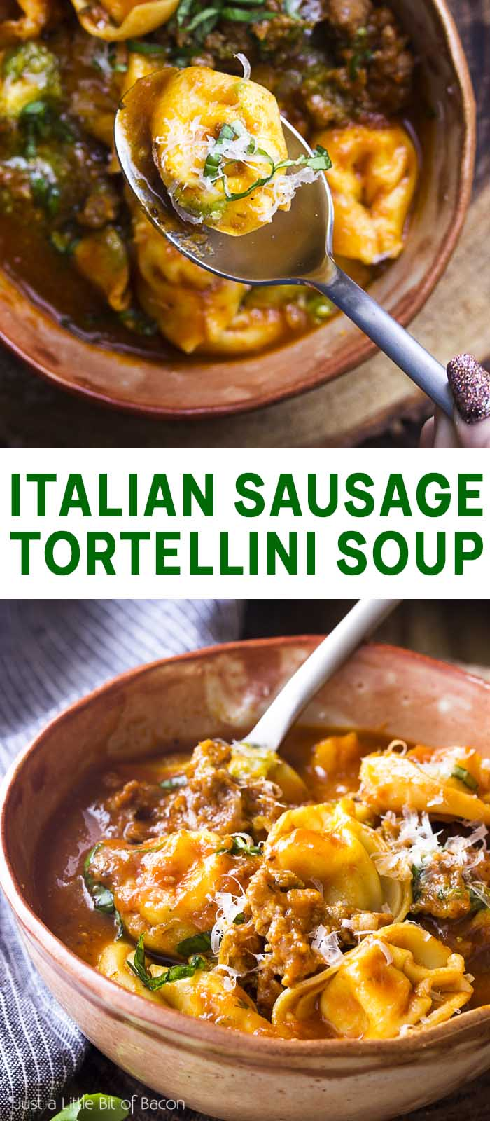 Recipe in a bowl and lifted in a spoon with text overlay - Italian Sausage Tortellini Soup.