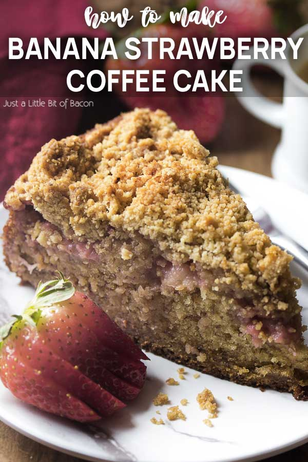 A slice of crumb cake on a plate with text overlay - Banana Strawberry Coffee Cake.
