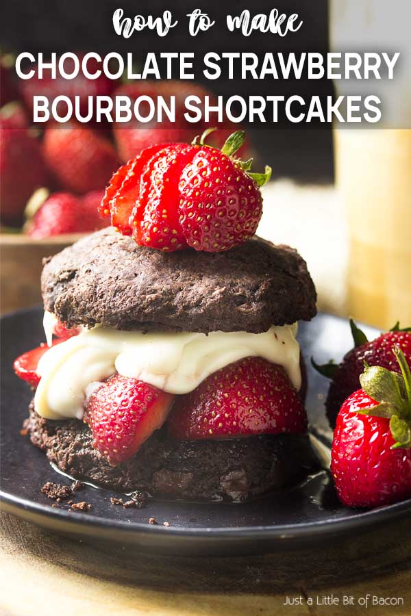 Closeup of the recipe on a plate with text overlay - Chocolate Strawberry Bourbon Shortcakes.